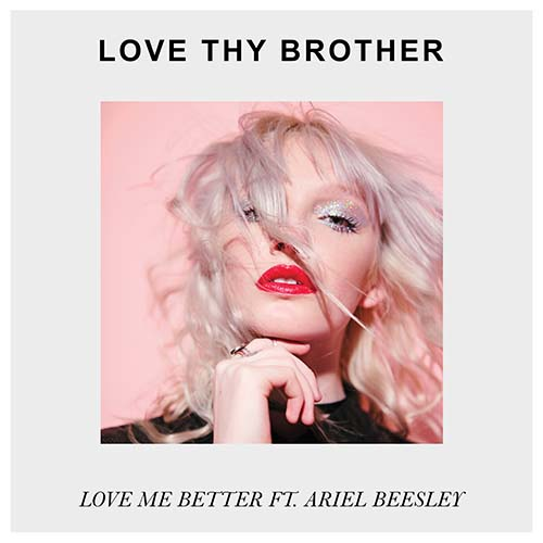 Love Thy Brother feat. Ariel Beesley - Love Me Better (Cover)