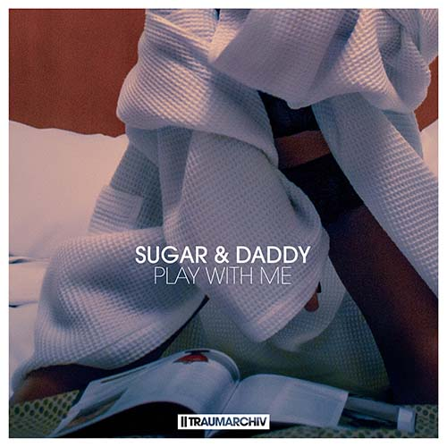 Sugar & Daddy - Play With Me (Cover)
