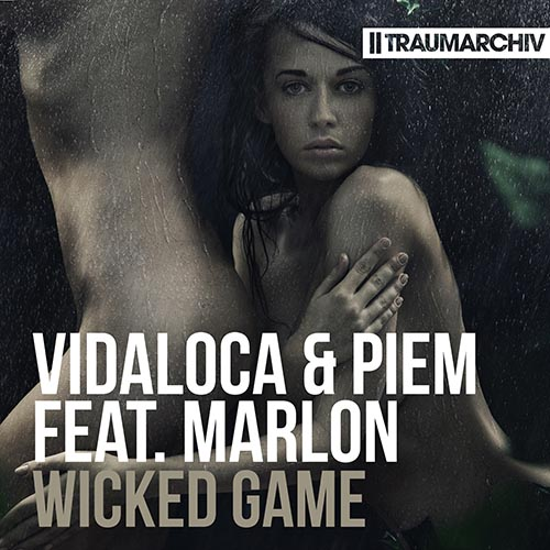 Vidaloca & Piem feat. Marlon - Wicked Game (Cover)